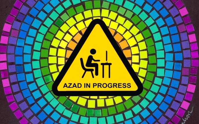 AZAD IN PROGRESS